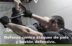 Seminario de Defensa contra ataques de palo y bastón defensivo