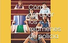 """Libro """"Como aprobar los exámenes de policia"""""""